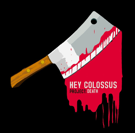 Hey Colossus - Project Death