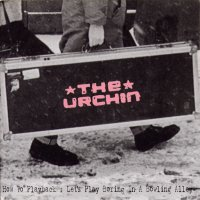 The Urchin - the Thumbs - split