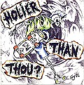 Holier Than Thou? - s/t