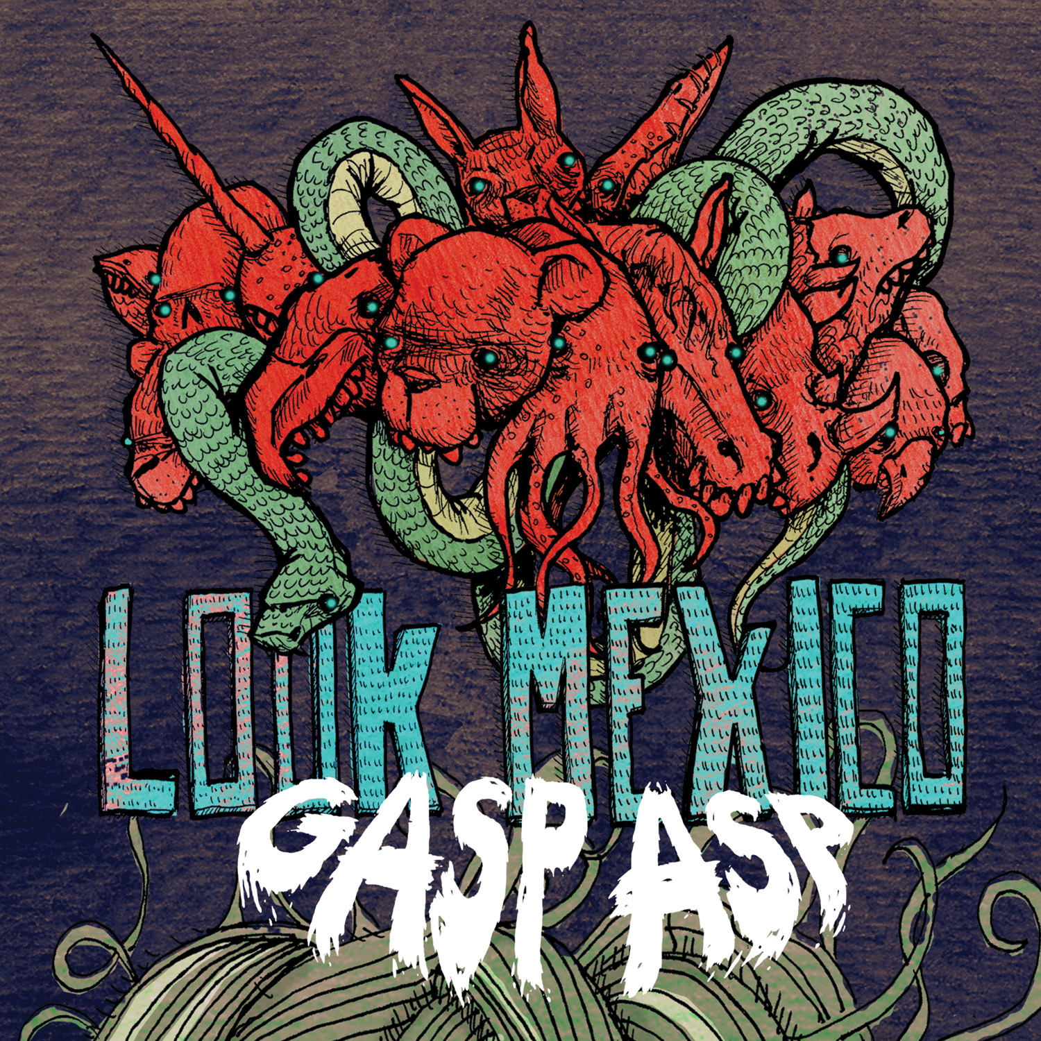 Look Mexico - Gasp Asp