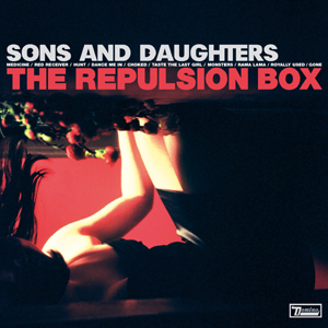 Sons & Daughters - The Repulsion Box