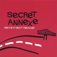 Secret Annexe - What Is It About This Place?