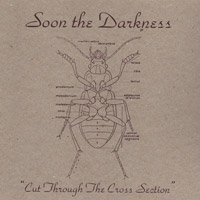 Soon the Darkness - Cut Through the Cross Section