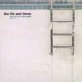 The Life And Times - The Flat End Of The Earth