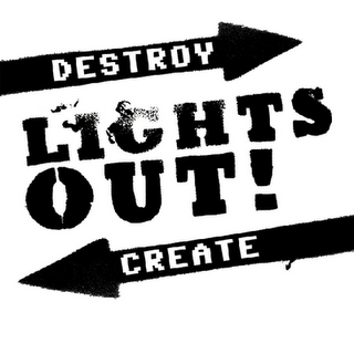 Lights Out! - Destroy - Create