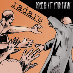 Radars - Rock is Not Your Enemy