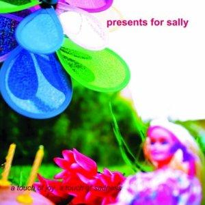 Presents for Sally - A Touch of Joy, A Touch of Sadness