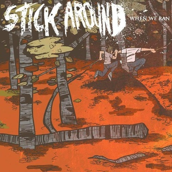 Stick Around - Where We Ran