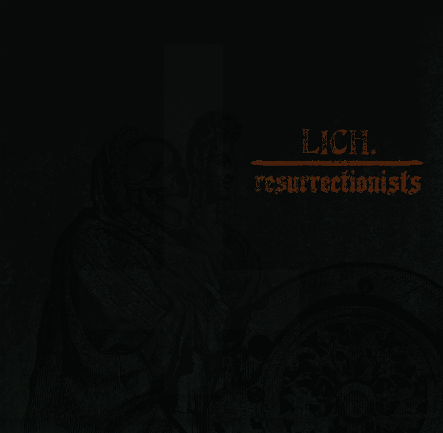 Lich - Resurrectionists - split