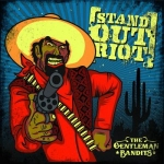 Stand Out Riot - the Gentleman Bandits