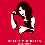 Healthy Junkies - Sick Note