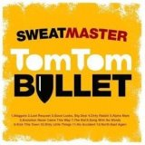 Sweatmaster - Tom Tom Bullet