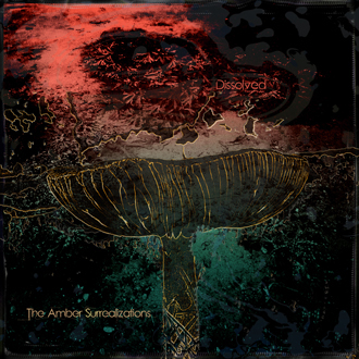 Dissolved - The Amber Surrealizations