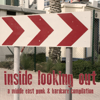 Various - Inside Looking Out � A Middle East Punk And Hardcore Compilation