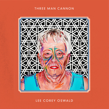 Lee Corey Oswald - Three Man Cannon - split