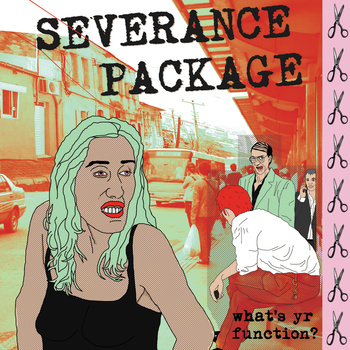 Severance Package - Whats Yr Function