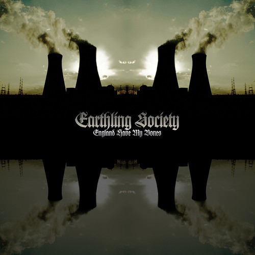 Earthling Society - England Have My Bones