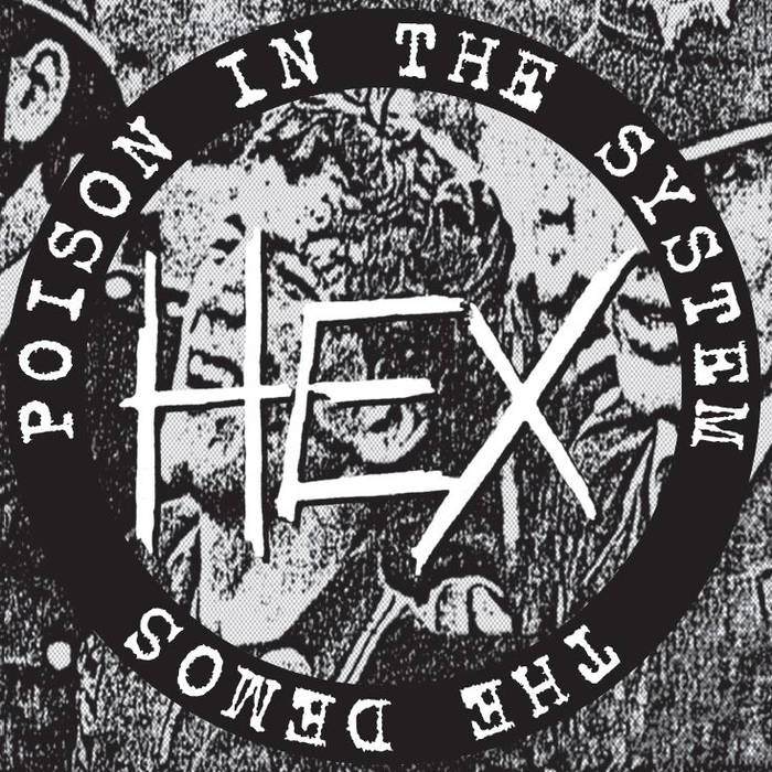 Hex - Poison In The System - The Demos