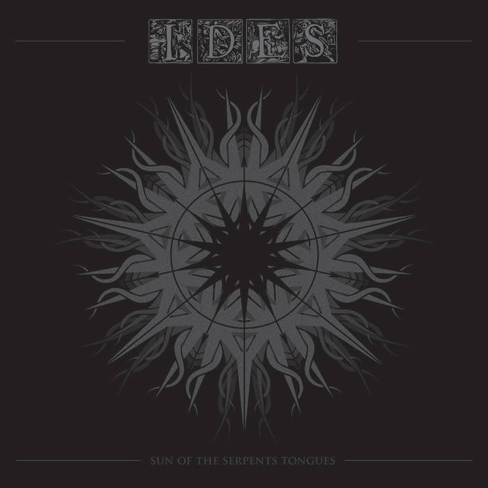Ides - Sun Of The Serpents Tongues