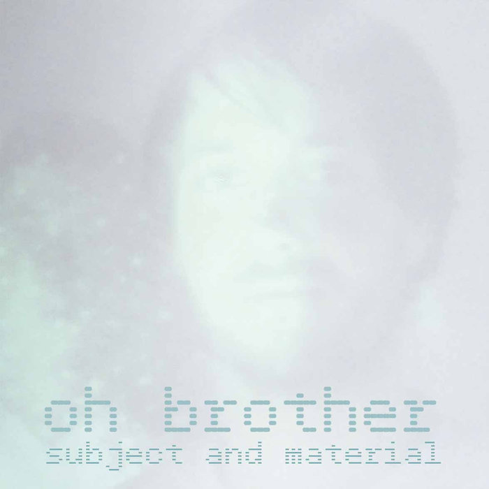 Oh Brother - Subject And Material