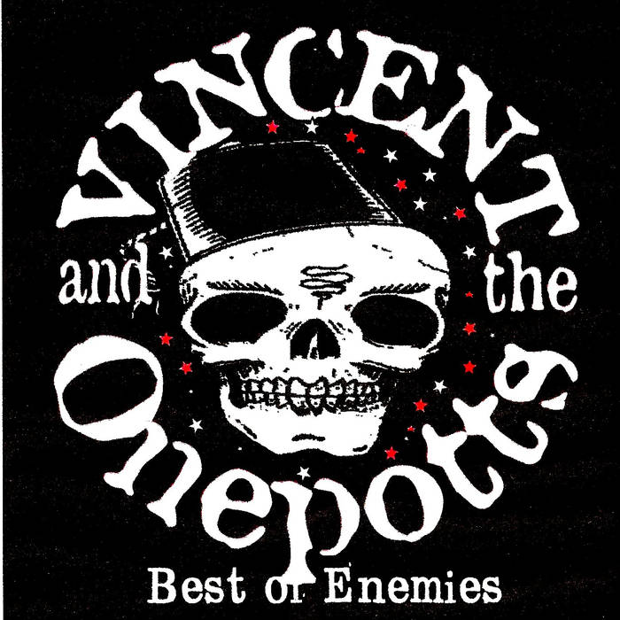 Vincent And The Onepotts - Best Of Enemies