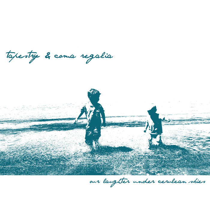 Tapestry - Coma Regalia - Our Laughter Under Cerulean Skies