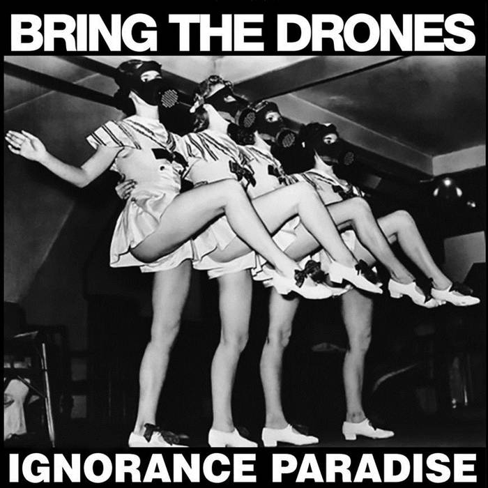 Bring The Drones - Ignorance Paradise