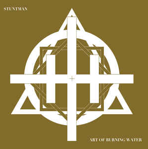 Stuntman - Art of Burning Water - split