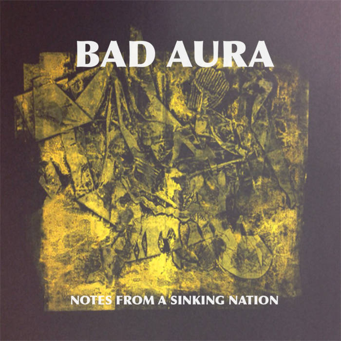 Bad Aura - Notes From A Sinking Nation