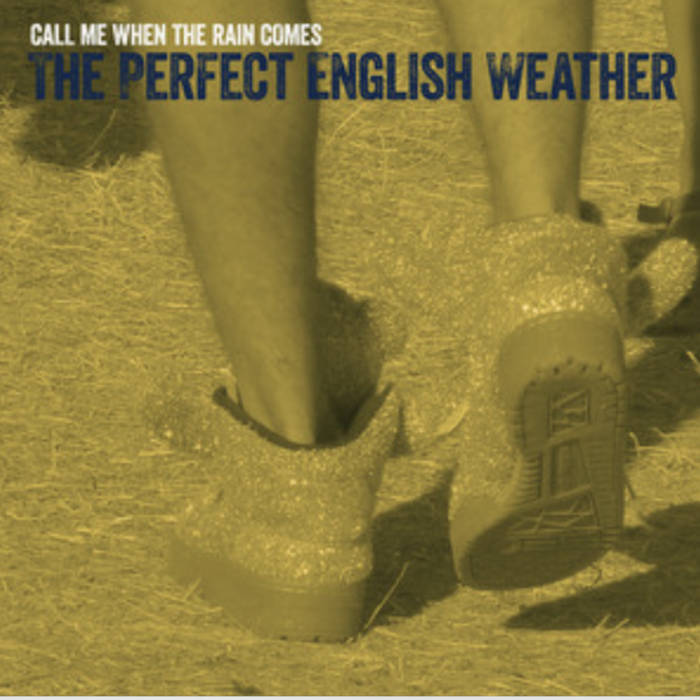 The Perfect English Weather - Call Me When The Rain Comes (EP)