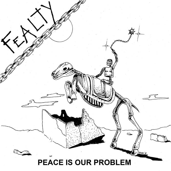Fealty - Peace Is Our Problem