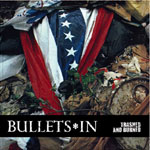 Bullets In - Trashed and Burned