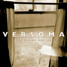 Versoma - Life During Wartime