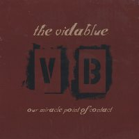 The Vida Blue - Our Miracle Point Of Contact